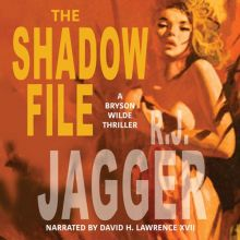 The Shadow File: Bryson Wilde Thriller , Hörbuc...