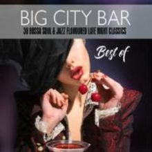 Big City Bar-Best Of (38 Bossa Soul & Jazz Flavour