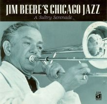 JIM BEEBE´S CHICAGO JAZZ - A Sultry Serenade