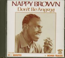 Nappy Brown - Don't Be Angry (CD)